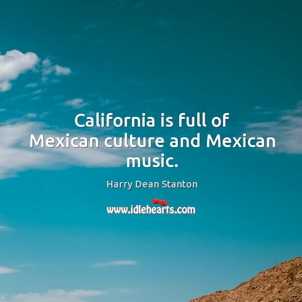 California is full of mexican culture and mexican music. Image