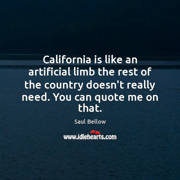 California is like an artificial limb the rest of the country doesn't Image