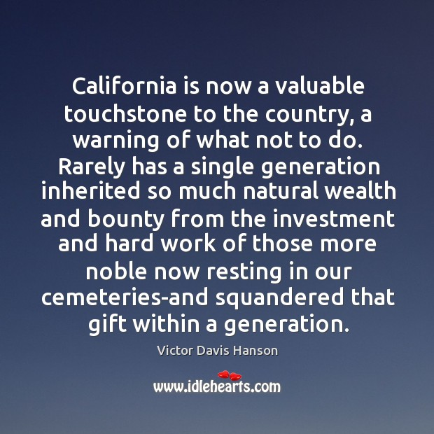 California is now a valuable touchstone to the country, a warning of Victor Davis Hanson Picture Quote