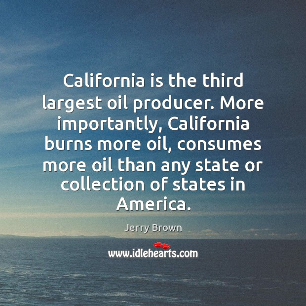 California is the third largest oil producer. More importantly, California burns more Image