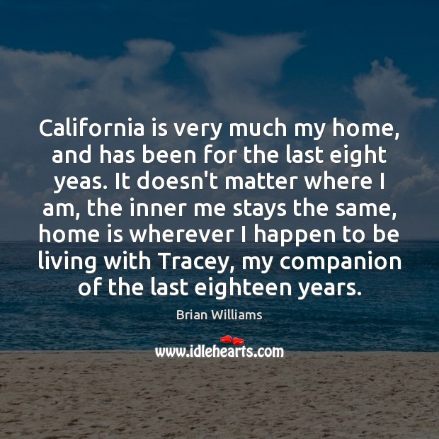 Image, California is very much my home, and has been for the last