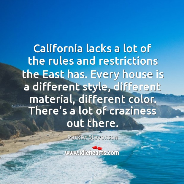 California lacks a lot of the rules and restrictions the east has. Image