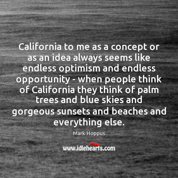 California to me as a concept or as an idea always seems Image