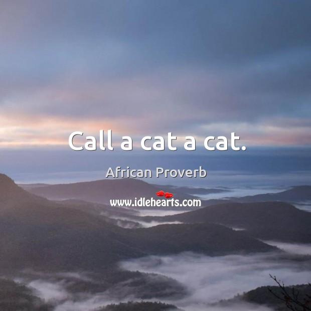 Image, Call a cat a cat.