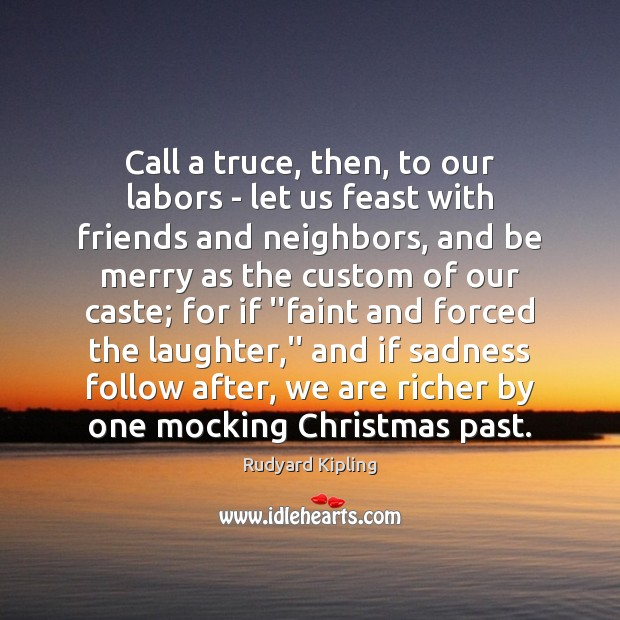Image, Call a truce, then, to our labors – let us feast with