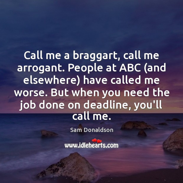Image, Call me a braggart, call me arrogant. People at ABC (and elsewhere)