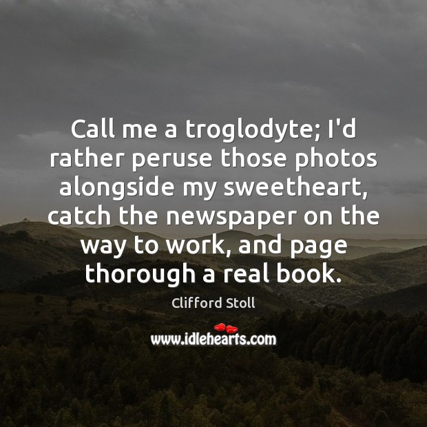 Image, Call me a troglodyte; I'd rather peruse those photos alongside my sweetheart,