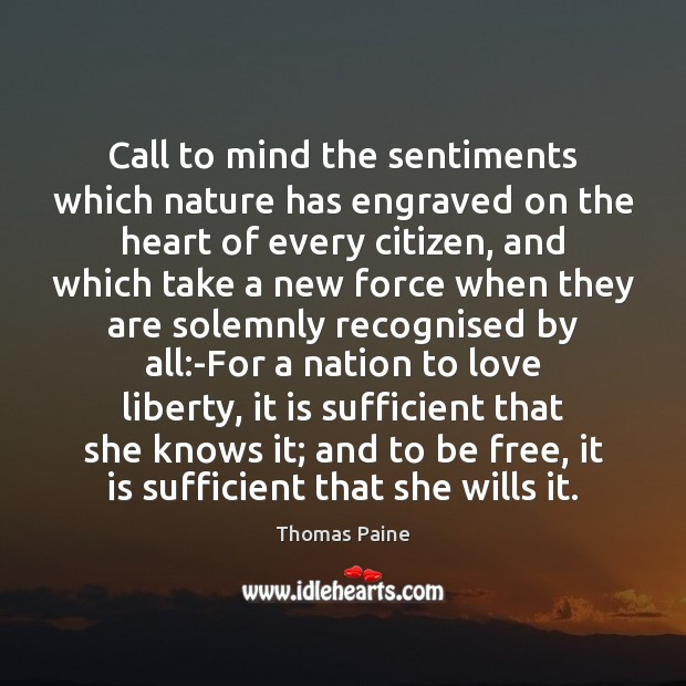 Call to mind the sentiments which nature has engraved on the heart Nature Quotes Image