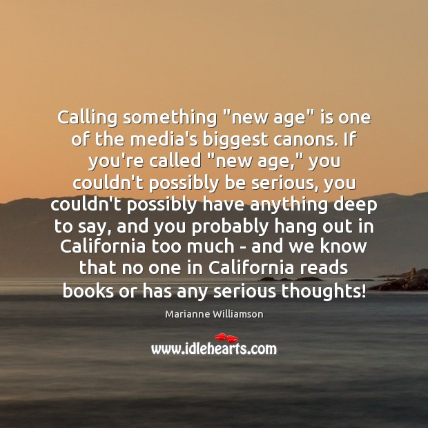 """Image, Calling something """"new age"""" is one of the media's biggest canons. If"""