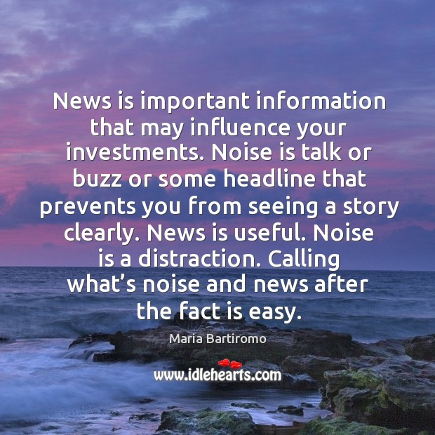Calling what's noise and news after the fact is easy. Image