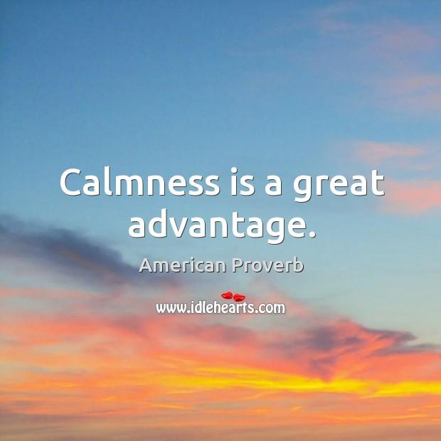 Image, Calmness is a great advantage.