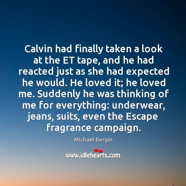 Calvin had finally taken a look at the et tape Image