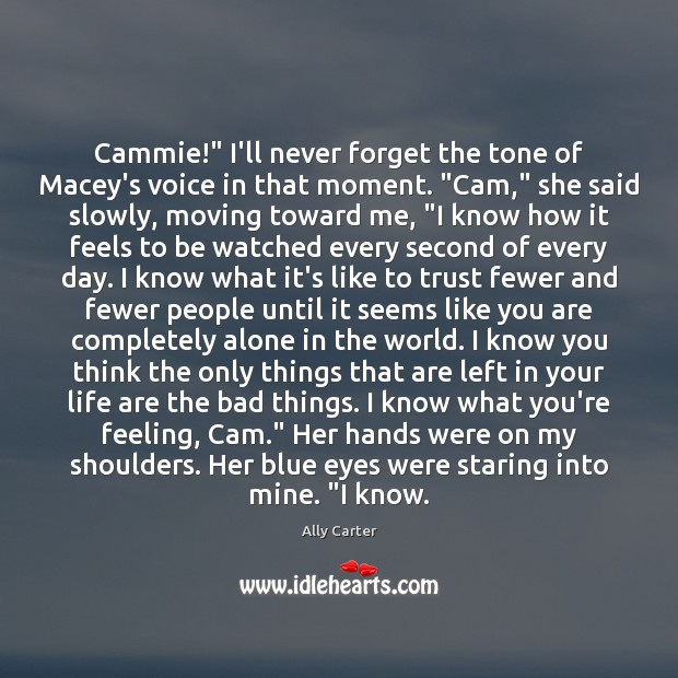 """Cammie!"""" I'll never forget the tone of Macey's voice in that moment. """" Ally Carter Picture Quote"""