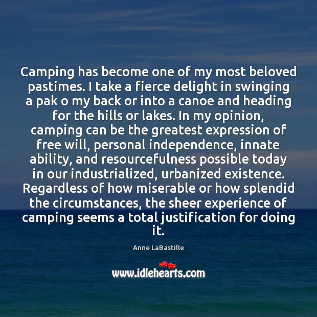 Camping has become one of my most beloved pastimes. I take a Image