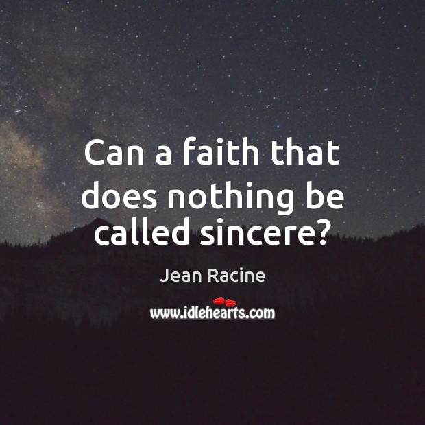 Can a faith that does nothing be called sincere? Image