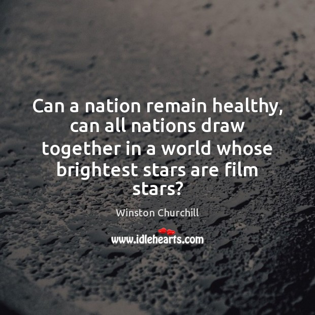Can a nation remain healthy, can all nations draw together in a Winston Churchill Picture Quote