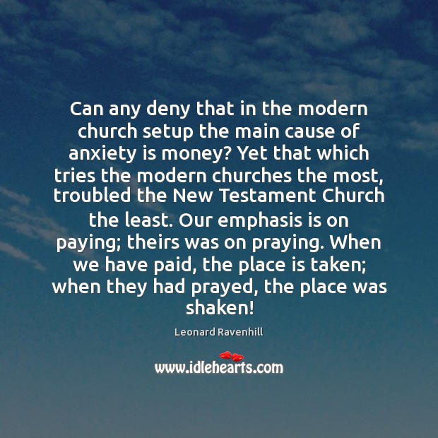 Can any deny that in the modern church setup the main cause Leonard Ravenhill Picture Quote