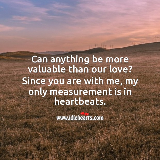 Can anything be more valuable than our love? Love Quotes for Her Image