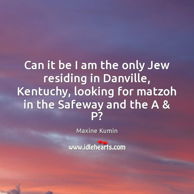 Can it be I am the only Jew residing in Danville, Kentuchy, Image