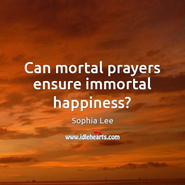 Can mortal prayers ensure immortal happiness? Image