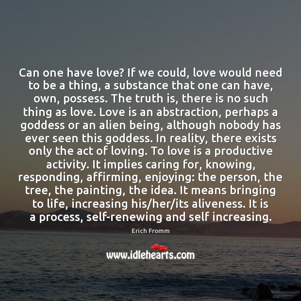 Image, Can one have love? If we could, love would need to be