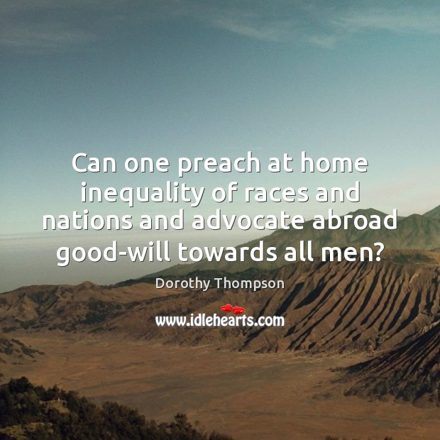 Can one preach at home inequality of races and nations and advocate Image