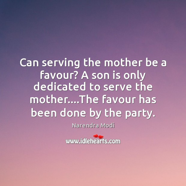 Image, Can serving the mother be a favour? A son is only dedicated