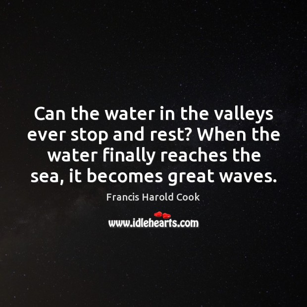 Image about Can the water in the valleys ever stop and rest? When the