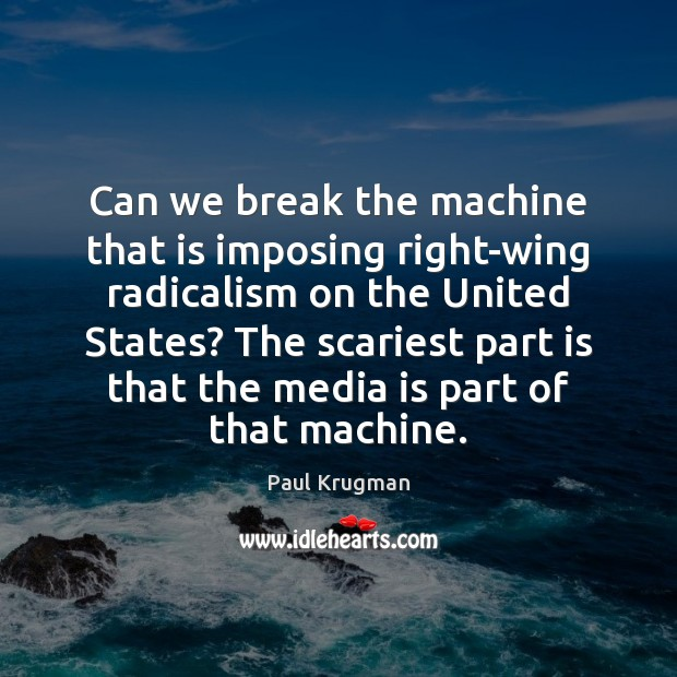 Image, Can we break the machine that is imposing right-wing radicalism on the