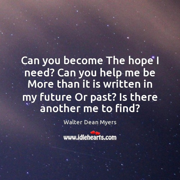 Image, Can you become The hope I need? Can you help me be