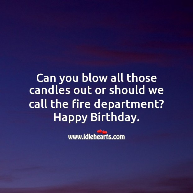 Can you blow all those candles out or should we call the fire department? Image