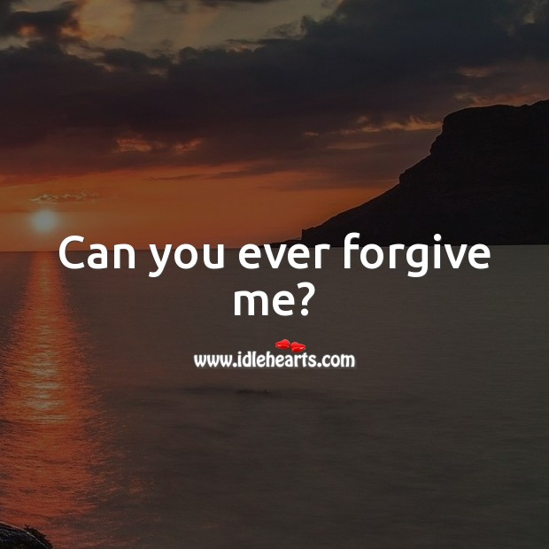Can you ever forgive me? I'm Sorry Messages Image
