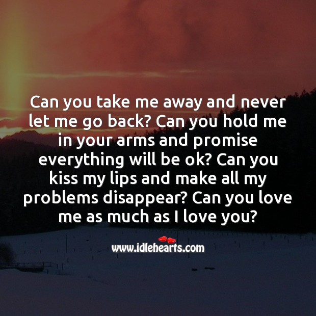 Can you kiss my lips and make all my problems disappear? Romantic Messages Image