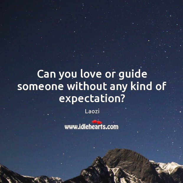 Image, Can you love or guide someone without any kind of expectation?