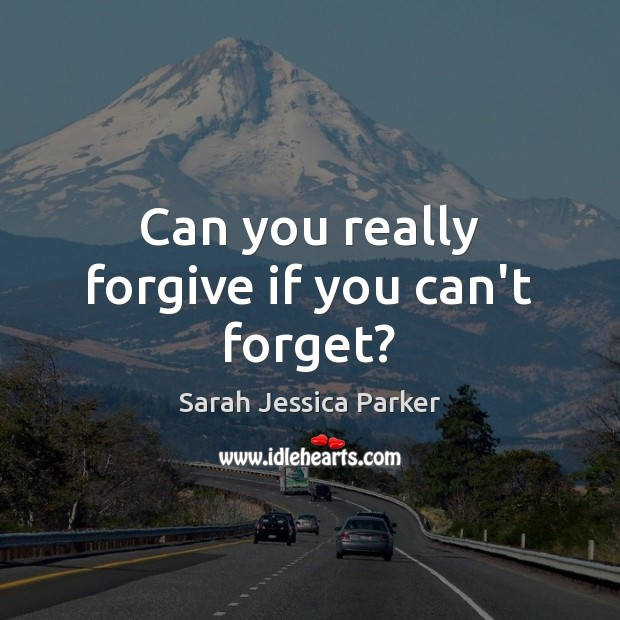 Image, Can you really forgive if you can't forget?
