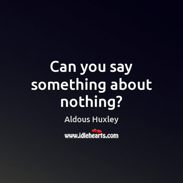 Can you say something about nothing? Image