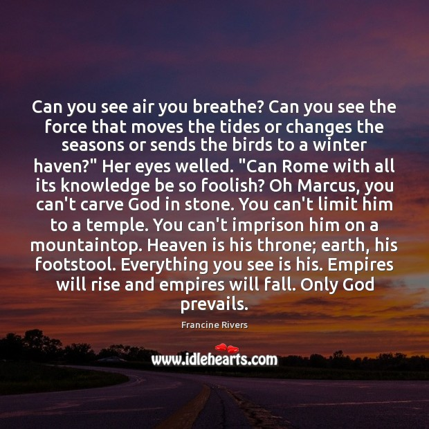 Can you see air you breathe? Can you see the force that Winter Quotes Image
