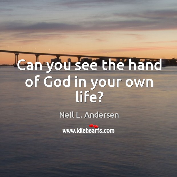 Can you see the hand of God in your own life? Image