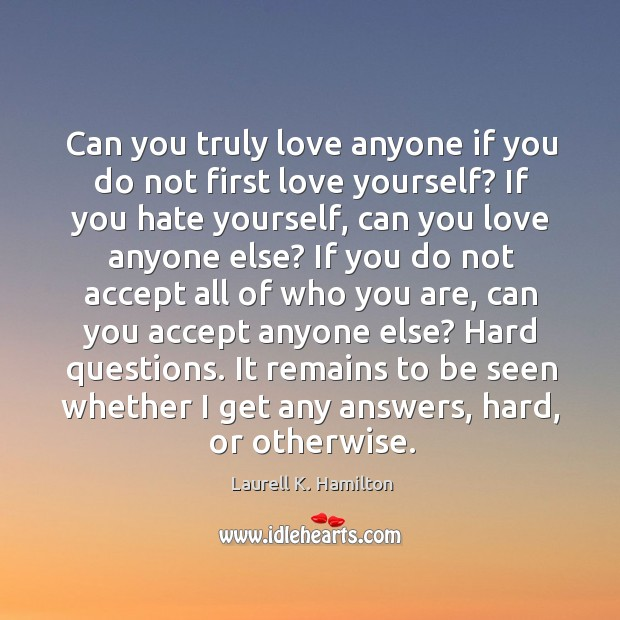 Image, Can you truly love anyone if you do not first love yourself?
