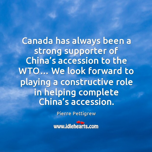 Image, Canada has always been a strong supporter of china's accession to the wto…