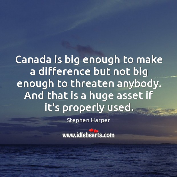 Canada is big enough to make a difference but not big enough Image