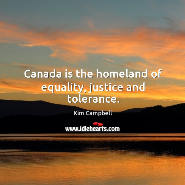 Canada is the homeland of equality, justice and tolerance. Image