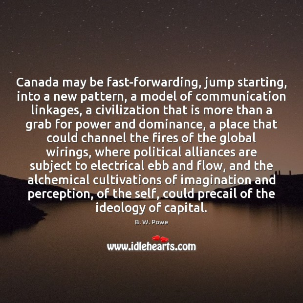 Image, Canada may be fast-forwarding, jump starting, into a new pattern, a model
