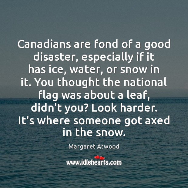 Canadians are fond of a good disaster, especially if it has ice, Image
