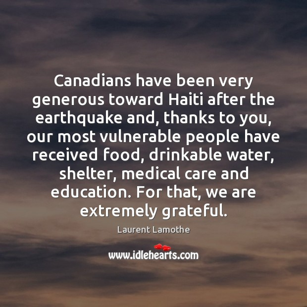 Canadians have been very generous toward Haiti after the earthquake and, thanks Image