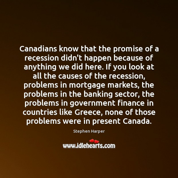 Canadians know that the promise of a recession didn't happen because of Image