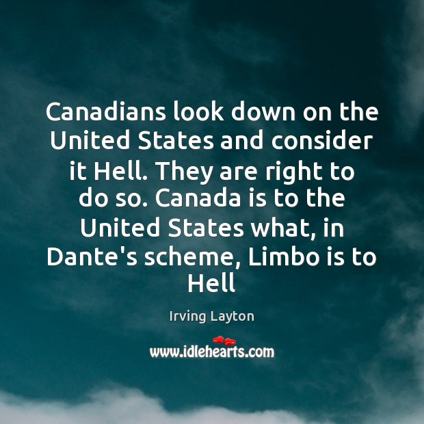 Canadians look down on the United States and consider it Hell. They Image