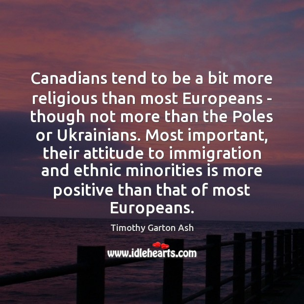 Image, Canadians tend to be a bit more religious than most Europeans –