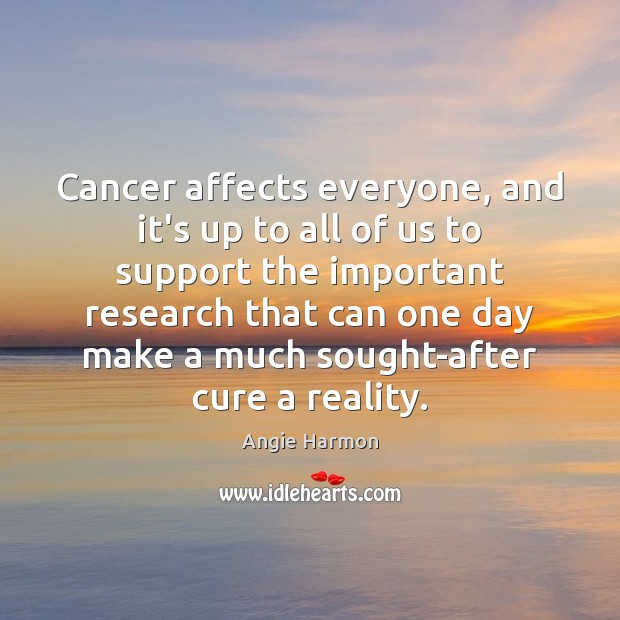 Cancer affects everyone, and it's up to all of us to support Image