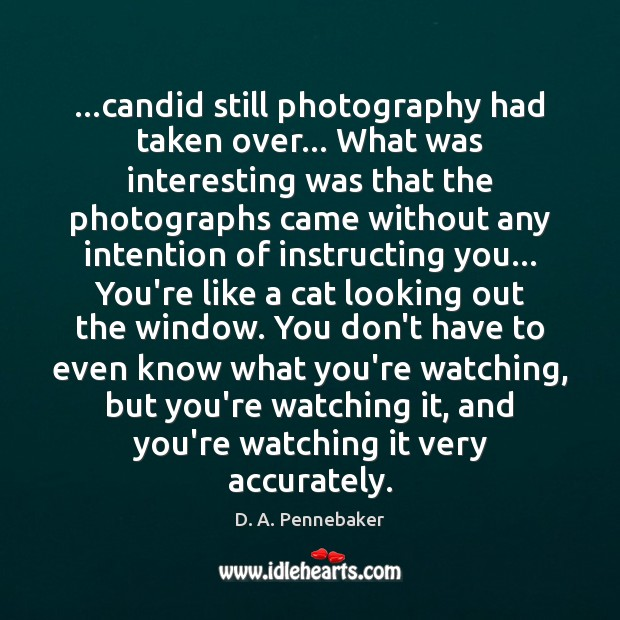 Image, …candid still photography had taken over… What was interesting was that the